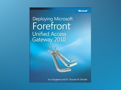 Deploying Microsoft Forefront Unified Access Gateway 2010 av Yuri Diogenes