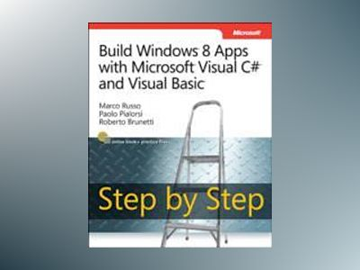 Build Windows 8 Apps with Microsoft Visual C# and Visual Basic Step by Step av Luca Regnicoli
