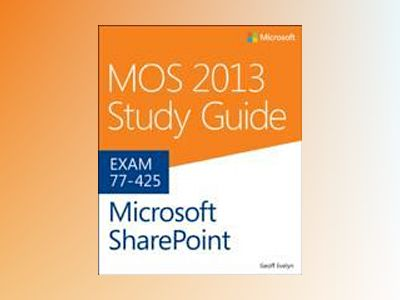 MOS 2013 Study Guide for Microsoft SharePoint av Geoff Evelyn