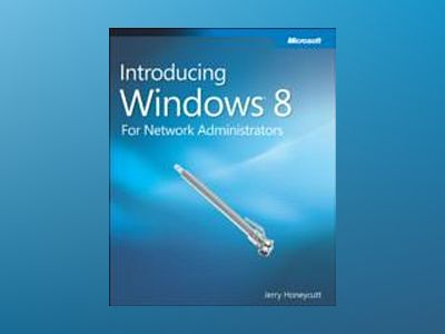 Introducing Windows 8: For Network Administrators av Jerry Honeycutt