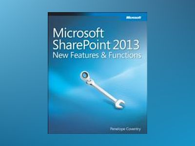Exploring Microsoft SharePoint 2013: New Features & Functions av Penelope Coventry