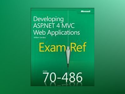 Exam Ref 70-486: Developing ASP.NET MVC 4 Web Applications av William Sanders