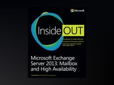 Microsoft Exchange Server 2013 Inside Out: Mailbox and High Availability av Tony Redmond