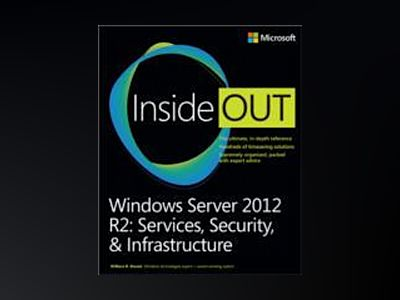 Windows Server 2012 R2 Inside Out: Services, Security, & Infrastructure av William R. Stanek