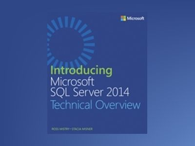 Introducing Microsoft SQL Server 2014 av Ross Mistry