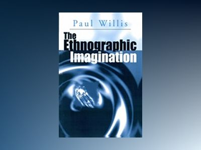 Ethnographic imagination av Paul Willis