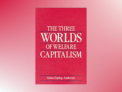 The Three Worlds of Welfare Capitalism av Gosta Esping-Andersen