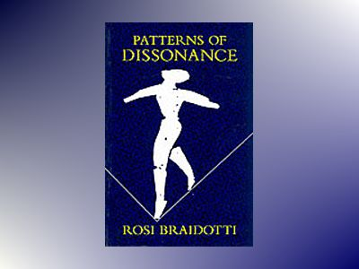 Patterns of dissonance - study of women and contemporary philosophy av Rosi Braidotti