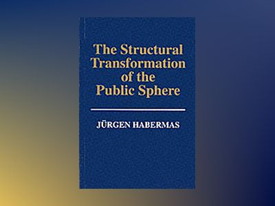 The Structural Transformation of the Public Sphere: Inquiry into a Category av Jurgen Habermas