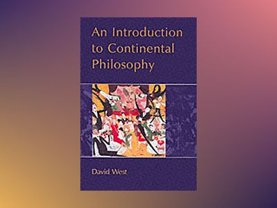 Introduction to continental philosophy av David West