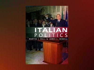 Italian Politics: Adjustment Under Duress av Martin J. Bull
