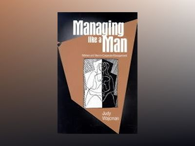Managing like a man - women and men in corporate management av Wajcman