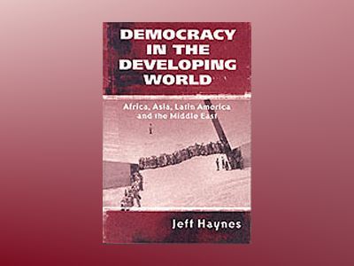 Democracy in the developing world - africa, asia, latin america and the mid av Jeffrey Haynes