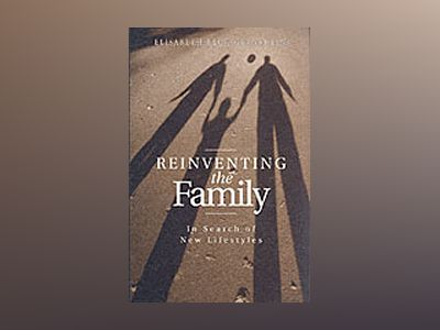 Reinventing the family - in search of lifestyles av Beck-gernsheim
