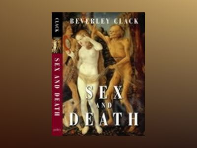 Sex and death - a reappraisal of human mortality av Beverley Clack