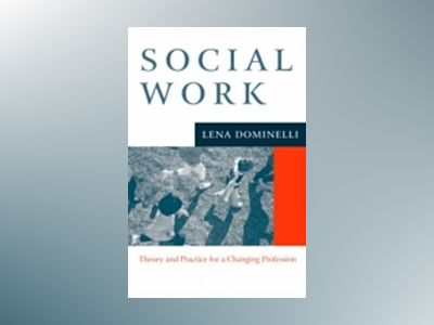 Social work - theory and practice for a changing profession av Lena Dominelli
