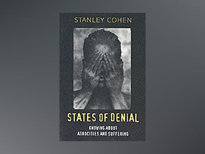 States of denial - knowing about atrocities and suffering av Stanley Cohen