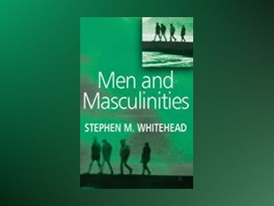 Men and masculinities - key themes and new directions av Stephen Whitehead