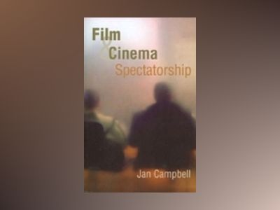 Film and Cinema Spectatorship: Melodrama and Mimesis av Jan Campbell