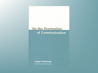 On the pragmatics of communication av Jurgen Habermas