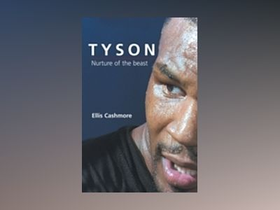 Tyson: Nurture of the Beast av Ellis Cashmore