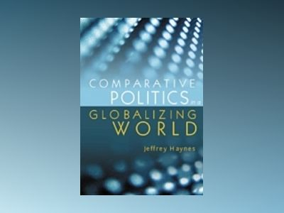 Comparative Politics in a Globalizing World av Jeffrey Haynes