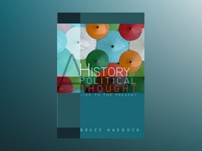 A History of Political Thought: 1789 to the Present av Bruce Haddock