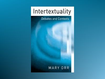Intertextuality: Debates and Contexts av Mary Orr