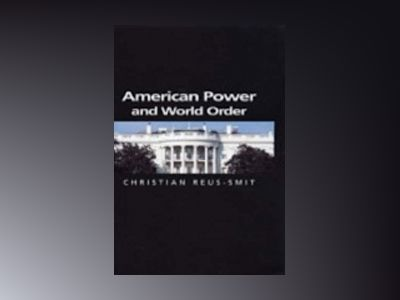 American Power and World Order av Christian Reus Smit