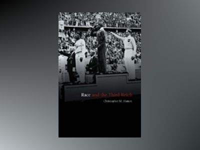 Race and the Third Reich: Linguistics, Racial Anthropology and Genetics in av Christopher M. Hutton