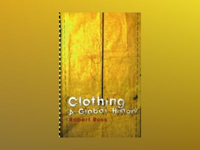 Clothing: A Global History av Robert Ross