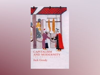 Capitalism and Modernity: The Great Debate av Jack Goody