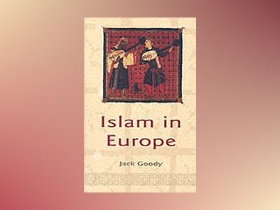 Islam in Europe av Jack Goody