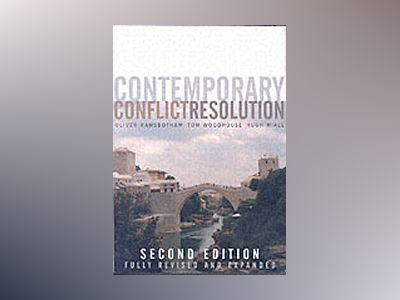 Contemporary Conflict Resolution: The Prevention, Management and Transforma av Oliver Ramsbotham