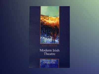 Modern Irish Theatre av Mary Trotter