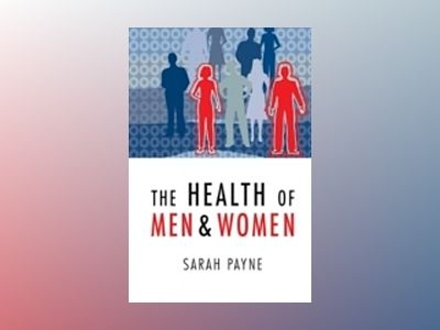 The Health of Men and Women av Sarah Payne