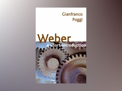 Weber: A Short Introduction av Gianfranco Poggi
