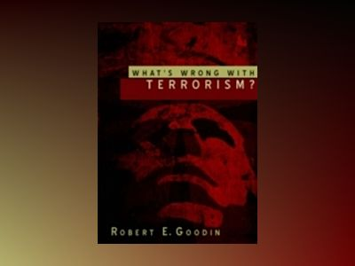 What's Wrong With Terrorism? av Robert E.Goodin