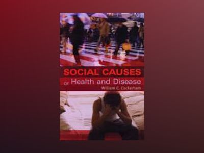 Social Causes of Health and Disease av William Cockerham