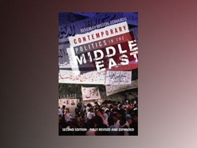 Contemporary Politics in the Middle East, 2nd Edition av Beverly Milton-Edwards