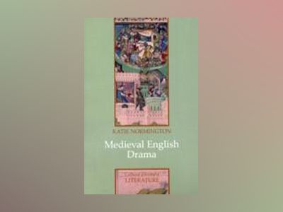 Medieval English Drama av Katie Normington