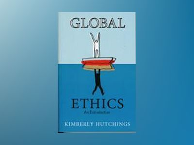 Global Ethics: An Introduction av Kimberly Hutchings