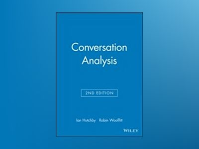 Conversation Analysis, 2nd Edition av Ian Hutchby