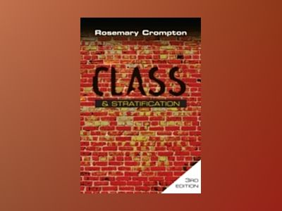 Class and Stratification, 3rd Edition av Rosemary Crompton