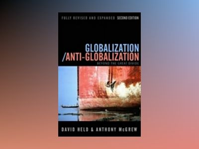 Globalization/Anti-Globalization: Beyond the Great Divide, 2nd Edition av David Held