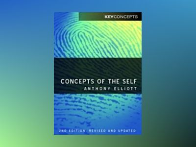 Concepts of the Self, 2nd Edition av Anthony Elliott