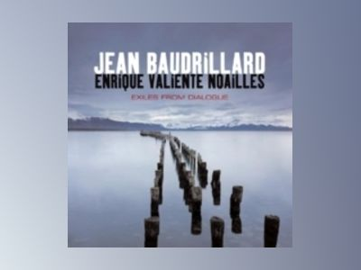Exiles from Dialogue av Jean Baudrillard