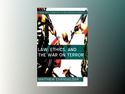 Law, Ethics, and the War on Terror av Matthew Evangelista