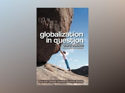 Globalization in Question, 3rd Edition av Paul Hirst
