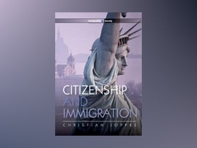 Citizenship and Immigration av Christian Joppke